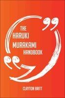 The Haruki Murakami Handbook - Everything You Need To Know About Haruki Murakami - Clayton Britt