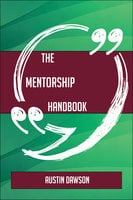 The Mentorship Handbook - Everything You Need To Know About Mentorship - Austin Dawson