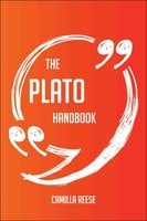 The Plato Handbook - Everything You Need To Know About Plato - Camilla Reese