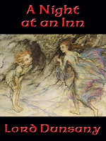 A Night at an Inn - Lord Dunsany