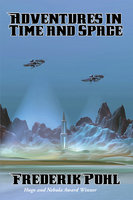 Adventures in Time and Space - Frederik Pohl