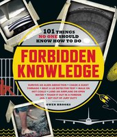 Forbidden Knowledge: 101 Things No One Should Know How to Do - Owen Brooks