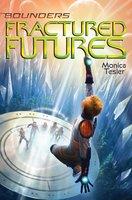 Fractured Futures - Monica Tesler