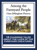 Among the Farmyard People - Clara Dillingham Pierson