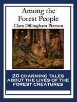 Among the Forest People - Clara Dillingham Pierson