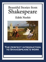 Beautiful Stories from Shakespeare - Edith Nesbit