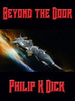 Beyond the Door - Philip K. Dick
