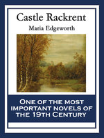 Castle Rackrent - Maria Edgeworth