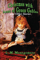 Christmas with Anne of Green Gables - Lucy Maud Montgomery