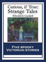 Curious, If True - Elizabeth Gaskell