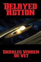 Delayed Action - Charles Vincent de Vet
