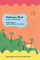 February Heat - Wilson Roberts