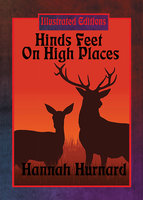 Hinds' Feet on High Places (Illustrated Edition) - Hannah Hurnard