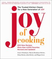 Joy of Cooking: 2019 Edition Fully Revised and Updated - John Becker, Irma S. Rombauer, Marion Rombauer Becker, Ethan Becker, Megan Scott