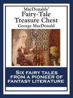 MacDonalds' Fairy-Tale Treasure Chest - George MacDonald