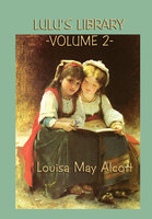 Lulu's Library Vol. 2 - Louisa May Alcott