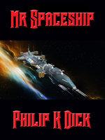 Mr. Spaceship - Philip K. Dick