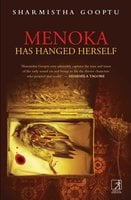Menoka has hanged herself - Sharmistha Gooptu