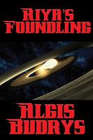 Riya's Foundling - Algis Budrys