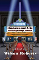 Shadows and Acts - Wilson Roberts