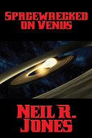 Spacewrecked on Venus - Neil R. Jones