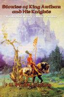 Stories of King Arthur and His Knights - U. Waldo Cutler