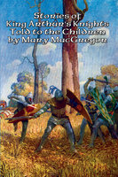 Stories of King Arthur's Knights - Mary MacGregor
