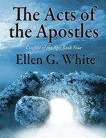 The Acts of the Apostles - Ellen G. White