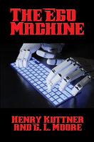 The Ego Machine - Henry Kuttner