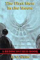 The First Men in the Moon (Rediscovered Books) - H.G. Wells