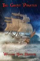 The Ghost Pirates - William Hope Hodgson