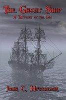 The Ghost Ship - John C. Hutcheson