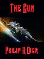 The Gun - Philip K. Dick