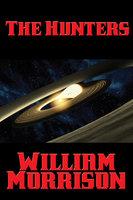The Hunters - William Morrison