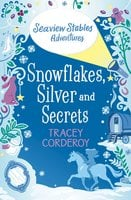 Snowflakes, Silver and Secrets - Tracey Corderoy