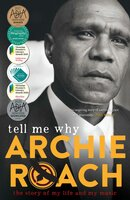 Tell Me Why: The Story of My Life and My Music - Archie Roach