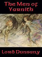 The Men of Yarnith - Lord Dunsany