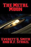 The Metal Moon - Everett C. Smith