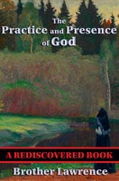 The Practice and Presence of God - Brother Lawrence