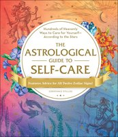 The Astrological Guide to Self-Care - Constance Stellas