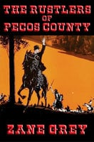 The Rustlers of Pecos County - Zane Grey