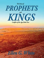 The Story of Prophets and Kings - Ellen G. White