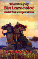 The Story of Sir Launcelot and His Companions - Howard Pyle