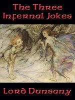 The Three Infernal Jokes - Lord Dunsany