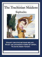 The Trachinian Maidens - Sophocles