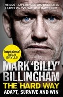 The Hard Way: Adapt, Survive and Win - Mark 'Billy' Billingham