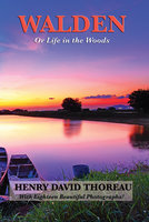 Walden (Or Life in the Woods) (Illustrated Edition) - Henry David Thoreau