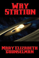 Way Station - Mary Elizabeth Counselman