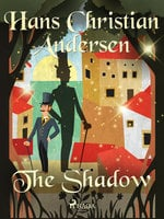 The Shadow - Hans Christian Andersen