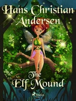 The Elf Mound - Hans Christian Andersen